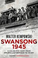 Swansong 1945: A Collective Diary ...