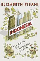 Indonesia Etc.: Exploring the...
