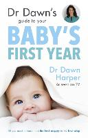 Dr Dawn's Guide to Your Baby's First...