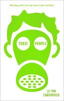 Toxic People: Coping with...
