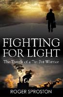 Fighting for Light: The Travels of a...