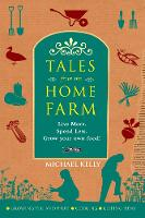 Tales from the Home Farm: Live More,...