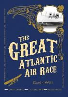 The Great Atlantic Air Race: The...