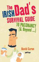 The Irish Dad's Survival Guide to...