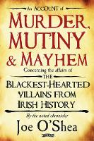 Murder, Mutiny & Mayhem: The...