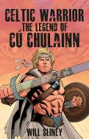 Celtic Warrior: The Legend of Cu...