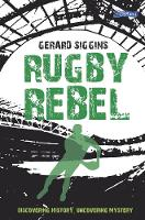 Rugby Rebel: Discovering History -...