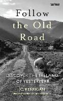 Follow the Old Road: Discover the...