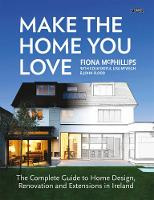 Make The Home You Love: The Complete...