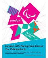 London 2012 Paralympic Games: the Official Book