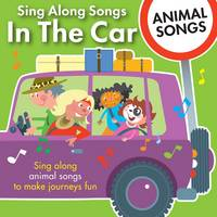 Sing Along Songs in the Car - Animal...