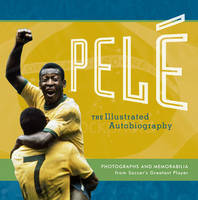 Pele: My Life in Pictures: ...