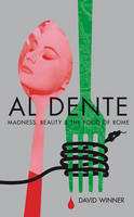 Al Dente: Madness, Beauty and the ...