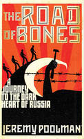The Road of Bones: A Journey to the...