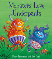 Monsters Love Underpants: Book 2