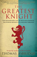 The Greatest Knight: The Remarkable...