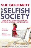 The Selfish Society: How We All ...