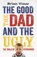 The Good, the Dad and the Ugly: The...