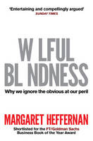 Wilful Blindness: Why We Ignore the...