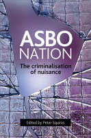 ASBO Nation: The Criminalisation of...