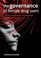 The Governance of Female Drug Users:...