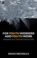 For Youth Workers and Youth Work:...