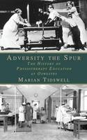 Adversity The Spur: The History of...