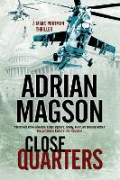 Close Quarters: A Spy Thriller Set in...