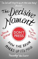 The Decisive Moment: How The Brain...