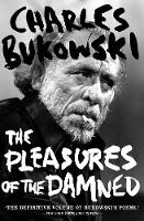 The Pleasures of the Damned: Selected...