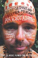 An Idiot Abroad: The Travel Diaries ...