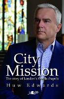 City Mission - the Story of London's...