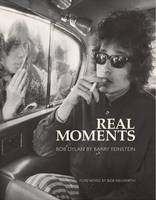 Real Moments: The Photographs of Bob...