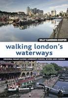 Walking London's Waterways: Original Walks Along London's Docks, Rivers and Canals