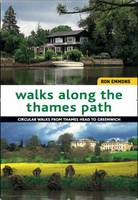 Walks Along the Thames Path: Circular...