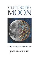 Splitting the Moon: A Collection of...