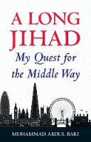 A Long Jihad: My Quest for the Middle...