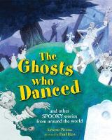 The Ghosts Who Danced: And Other...