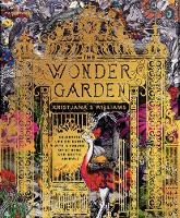 The Wonder Garden: Wander through the...