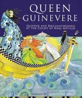 Queen Guinevere: Other Stories from...