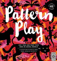 Pattern Play: Cut, Fold and Make Your...