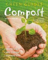 Compost: How to Use, How to Make,...