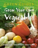 Grow Your Own Vegetables: How to ...