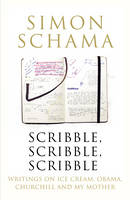 Scribble, Scribble, Scribble: Writing on Ice Cream, Obama, Churchill and My Mother