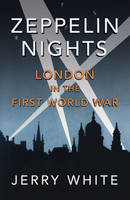 Zeppelin Nights: London in the First...
