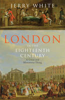London In The Eighteenth Century: A...