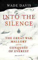 Into the Silence: The Great War,...