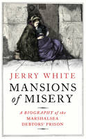 The Mansions of Misery: A Biography ...