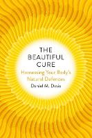 The Beautiful Cure: Harnessing Your...