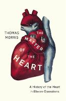 The Matter of the Heart: A History of...